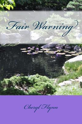 Fair Warning  by  Cheryl Flynn