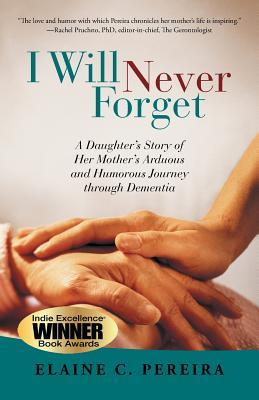I Will Never Forget by Elaine C. Pereira