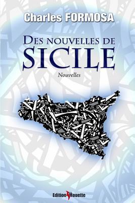 Des Nouvelles de Sicile  by  Charles Formosa