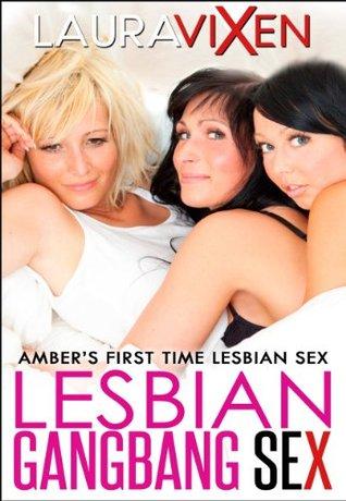 Lesbian Gangbang Sex - Ambers First Time Lesbian Sex  by  Laura Vixen