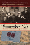Remember Us: My Journey from the Shtetl Through the Holocaust