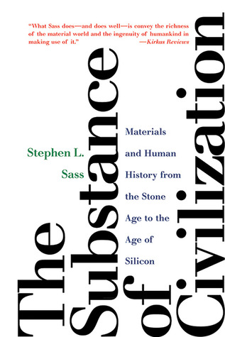 Materials and Human History from the Stone Age to the Age of Silicon - Stephen L. Sass