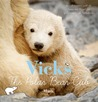 Vicks, the Polar Bear Cub
