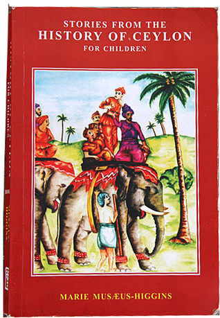 Stories From The History Of Ceylon For Children  by  Marie Musæus-Higgins