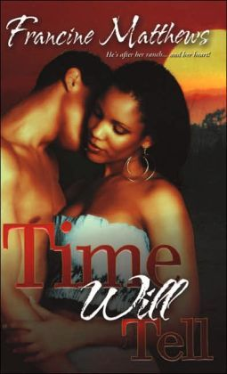 Time Will Tell  by  Francine Matthews