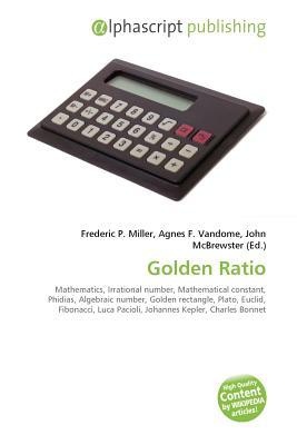 Golden Ratio  by  Frederic P. Miller