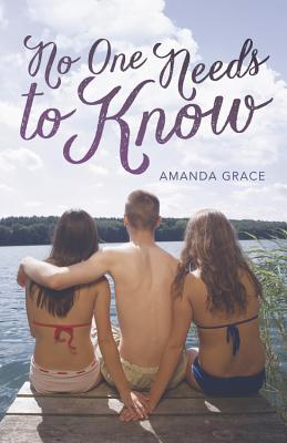 No One Needs to Know by Amanda Grace & Mandy Hubbard