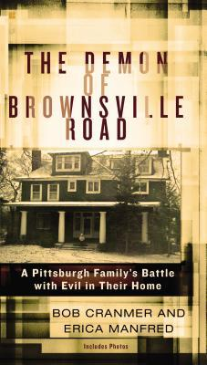 The Demon of Brownsville Road: A Pittsburgh Family�s Battle with Evil in Their Home