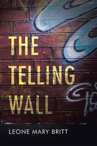 The Telling Wall Leone Mary Britt