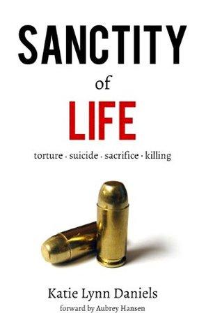 Sanctity of Life  by  Katie Lynn Daniels