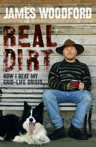 Real Dirt: How I Beat My Grid Life Crisis James Woodford