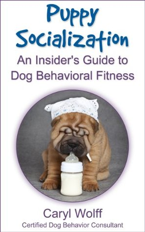 Puppy Socialization - An Insider's Guide to Dog Behavioral Fitness 20708059