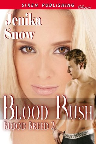 Blood Rush (A Tale of the Blood Breed #2)  by  Jenika Snow