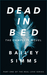 Dead in Bed  The Complete Novel by Bailey Simms