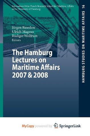 The Hamburg Lectures on Maritime Affairs 2007 & 2008 Jürgen Basedow