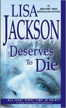 Deserves To Die by Lisa Jackson