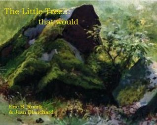THE LITTLE TREE..... that would Eric B. Ruark