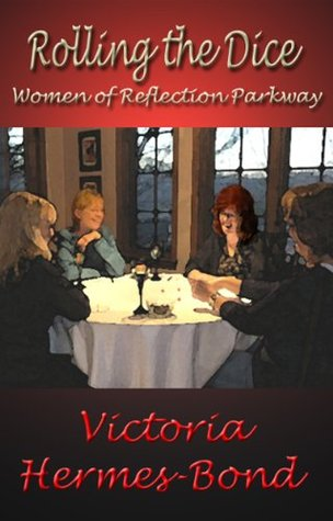 Rolling the Dice: Women of Reflection Parkway Victoria Hermes-Bond