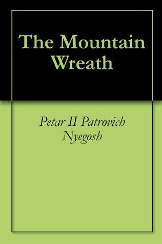 The Mountain Wreath  by  Petar II Petrović Njegoš