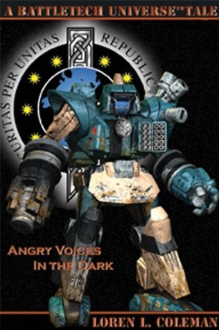 BattleTech: Angry Voices In The Dark  by  Loren L. Coleman
