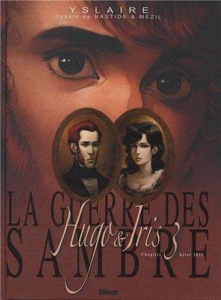 Hiver 1831 : La Lune qui regarde (La Guerre des Sambre : Hugo et Iris #3)