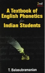 A Textbook of English phonetics for Indian students  by  T. Balasubramanian