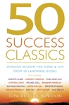50 Success Classics: Winning Wisdom for Work & Life from 50 Landmark Books