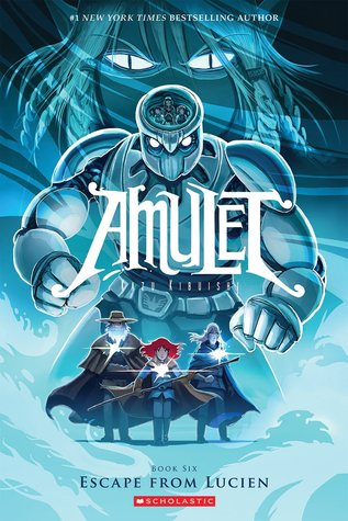 Amulet, Vol. 6: Escape From Lucien (Amulet, #6)