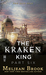 The Kraken King Part VI: The Kraken King and the Crumbling Walls