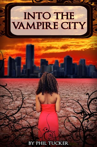 Into the Vampire City by Phil Tucker book cover