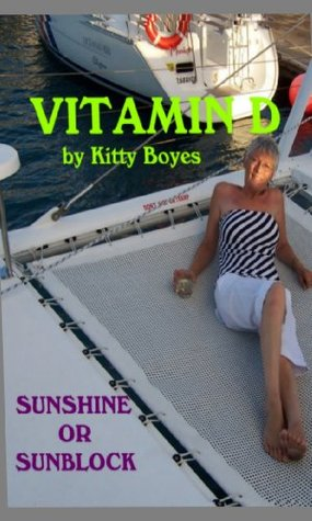 VITAMIN D Essential to life  by  Kitty Boyes