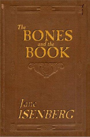 The Bones and the Book Jane Isenberg