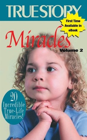 Miracles: Volume 2  by  The Editors of True Story and True Confessions