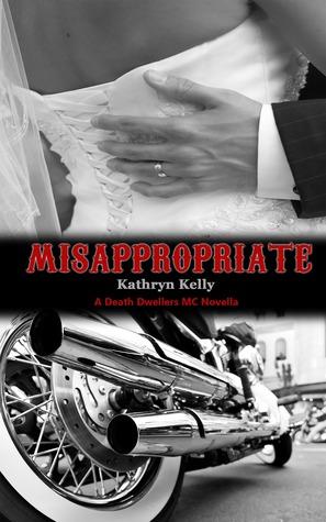 Misappropriate (Death Dwellers MC, #1.5)