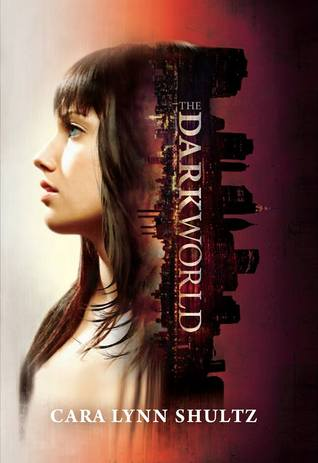 Young Adult Review: The Dark World by Cara Lynn Shultz