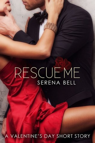 Rescue Me by Serena Bell