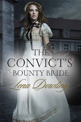 The Convicts Bounty Bride (Novella)  by  Lena Dowling