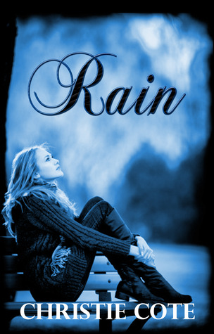 Rain by Christie Cote
