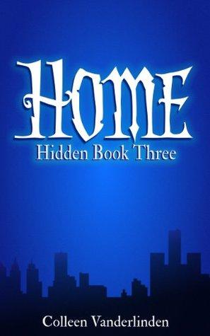 Home (Hidden #3) - Colleen Vanderlinden