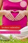 Broken Valentine: A Broken Novella