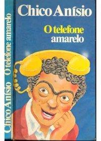 O Telefone Amarelo Chico Anysio