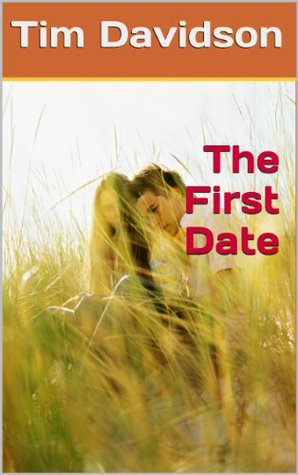 The First Date  by  Tim Davidson