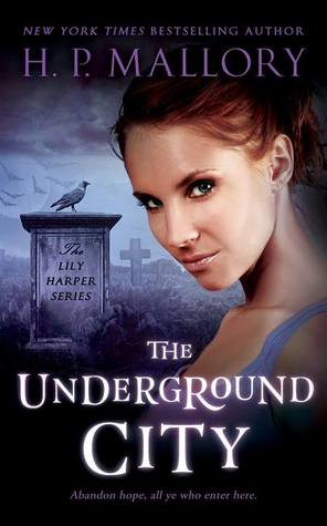 The Underground City (Lily Harper, #2)  - H.P. Mallory