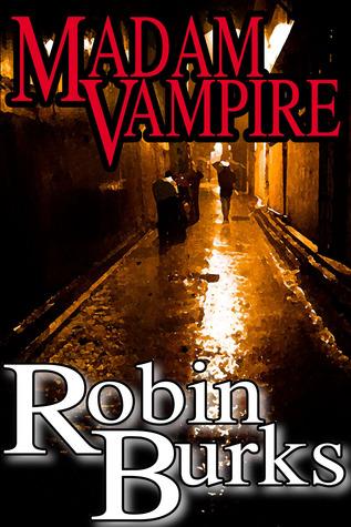 Madame Vampire  by  Robin Burks
