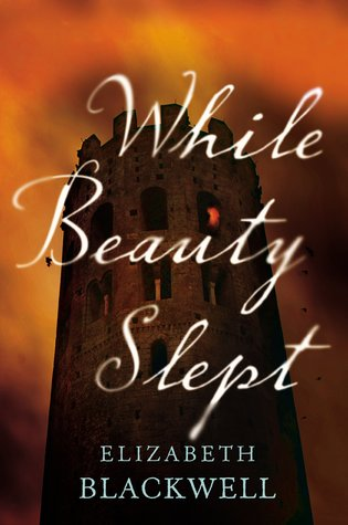 Book Review: While Beauty Slept by Elizabeth Blackwell
