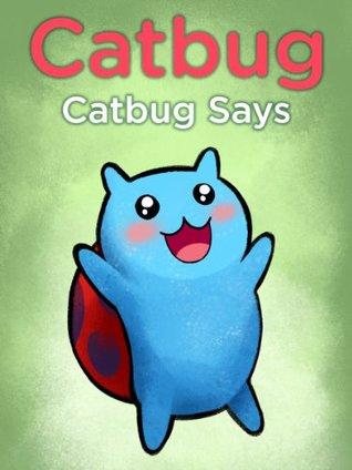 Catbug: Catbug Says (Catbug eBooks) Jason James Johnson