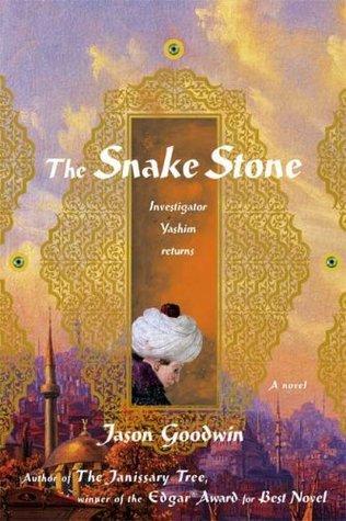 The Snake Stone (Yashim the Eunuch #2) - Jason Goodwin