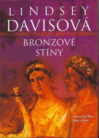 Bronzové stíny (Marcus Didius Falco, #2)  by  Lindsey Davis