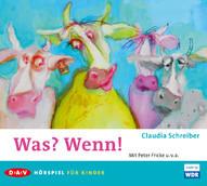 Was? Wenn! Claudia Schreiber
