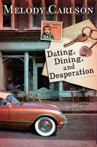 Dating, Dining, and Desperation (A Dear Daphne Novel)